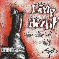 Limp Bizkit - Three Dollar Bill, Y'alls (Album)