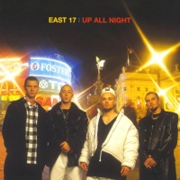 East 17 - Up All Night