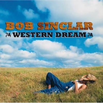 Bob Sinclar - Western Dream