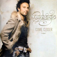 Tarkan - Come Closer