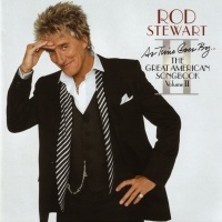 Rod Stewart - As Time Goes By...The Great American Songbook (Volume II)