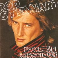 Rod Stewart - Foolish Behaviour