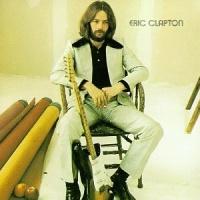 - Eric Clapton