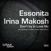 Essonita - Don't Try To Love Me (Ethillas Remix)