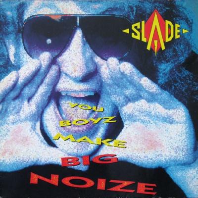 Slade - You Boyz Make Big Noize