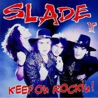 Slade - Keep On Rockin!