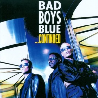 Bad Boys Blue - ...Continued