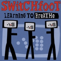 Switchfoot - Learning to Breathe