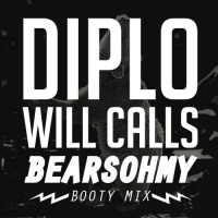 Diplo - Will Calls (BEARSOHMY Booty Mix)