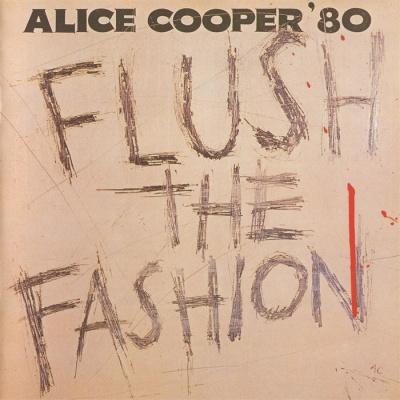Alice Cooper - Flush The Fashion
