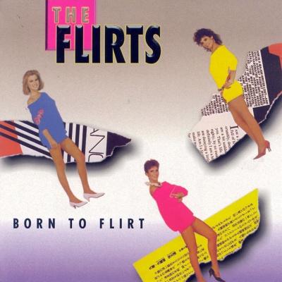 The Flirts - Born To Flirt (Album)