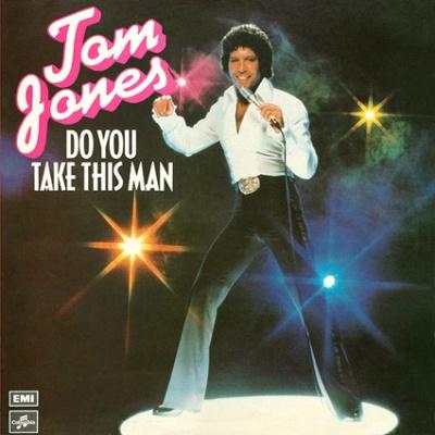 Tom Jones - Do You Take This Man
