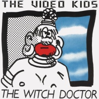 Video Kids - The Witch Doctor (Single)