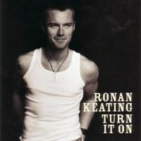 Ronan Keating - Turn It On