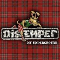 Distemper - My Underground