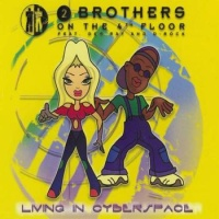 2 Brothers On The 4th Floor - Living In Cyberspace