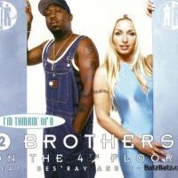2 Brothers On The 4th Floor - I'm Thinkin' of U
