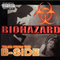 Biohazard - Tales From The B-side