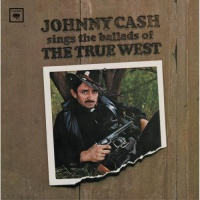 Johnny Cash - Sings The Ballads Of The True West