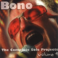 Bono - The Complete Solo Projects, Volume 4