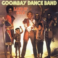 Goombay Dance Band - Land Of Gold