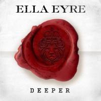 Ella Eyre - Deeper