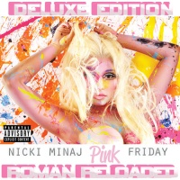 Nicki Minaj - Pink Friday ... Roman Reloaded