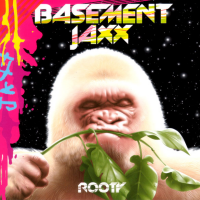 Basement Jaxx - Rooty (Album)