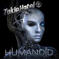 Tokio Hotel - Humanoid