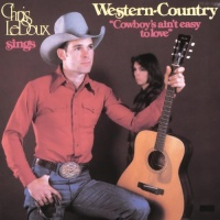 Chris LeDoux - Cowboys Ain't Easy To Love