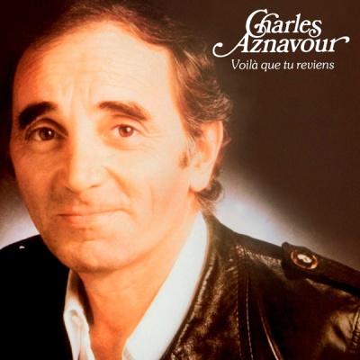 Charles Aznavour - Voila Que Tu Reviens
