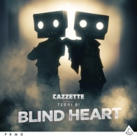 Cazzette feat. Terri B - Blind Heart