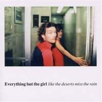 Everything But The Girl - Like the Deserts Miss the Rain. CD2.