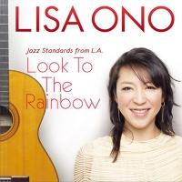Lisa Ono - Look To The Rainbow
