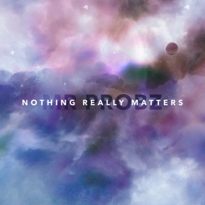 Mr. Probz - Nothing Really Matters