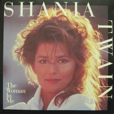 Shania Twain - The Woman In Me