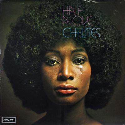 The Chi-Lites - Half A Love