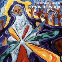 The Supermen Lovers - Boys In The Wood