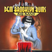 Dem Brooklyn Bums Big Band - Hot Rod Vinnie