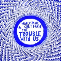 Marcus Marr & Chet Faker - The Trouble with Us (Beatslappaz Remix)