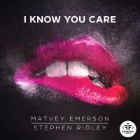 Matvey Emerson & Stephen Ridley - I Know You Care (Radio Mix)
