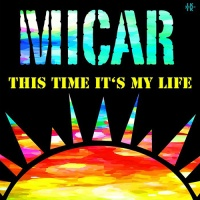 Micar - This Time Its My Life (Bodybangers Remix)