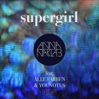 Anna Naklab & Younotus feat. Alle Farben - Supergirl