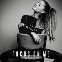 Ariana Grande - Focus On Me