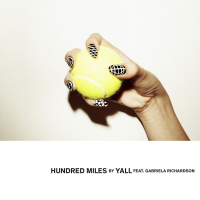 Yall feat. Gabriela Richardson - Hundred Miles