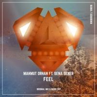 Mahmut Orhan & Sena Sener - Feel (Original Mix)