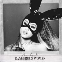 Слушать Ariana Grande - Dangerous Woman