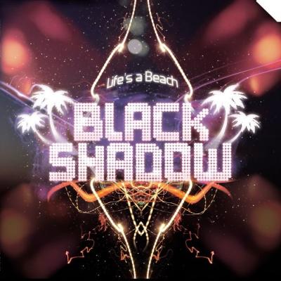 Black Shadow - Life's Beach