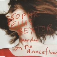 Sophie Ellis-Bextor - Murder On The Dancefloor (Single)