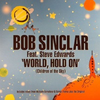 Bob Sinclar - World, Hold On (Children Of The Sky) (Single)
